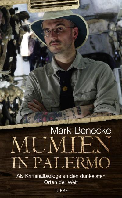 Mumien in Palermo; Als Kriminalbiologe an den dunkelsten Orten der Welt; Deutsch