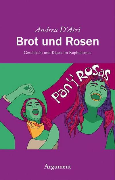 Brot und Rosen: Geschlecht und Klasse im Kapitalismus