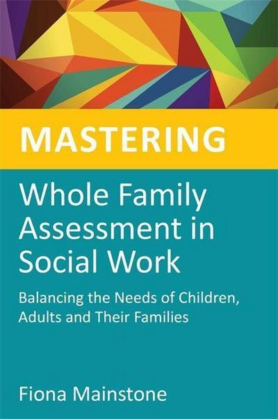 Mastering Whole Family Assessment in Social Work