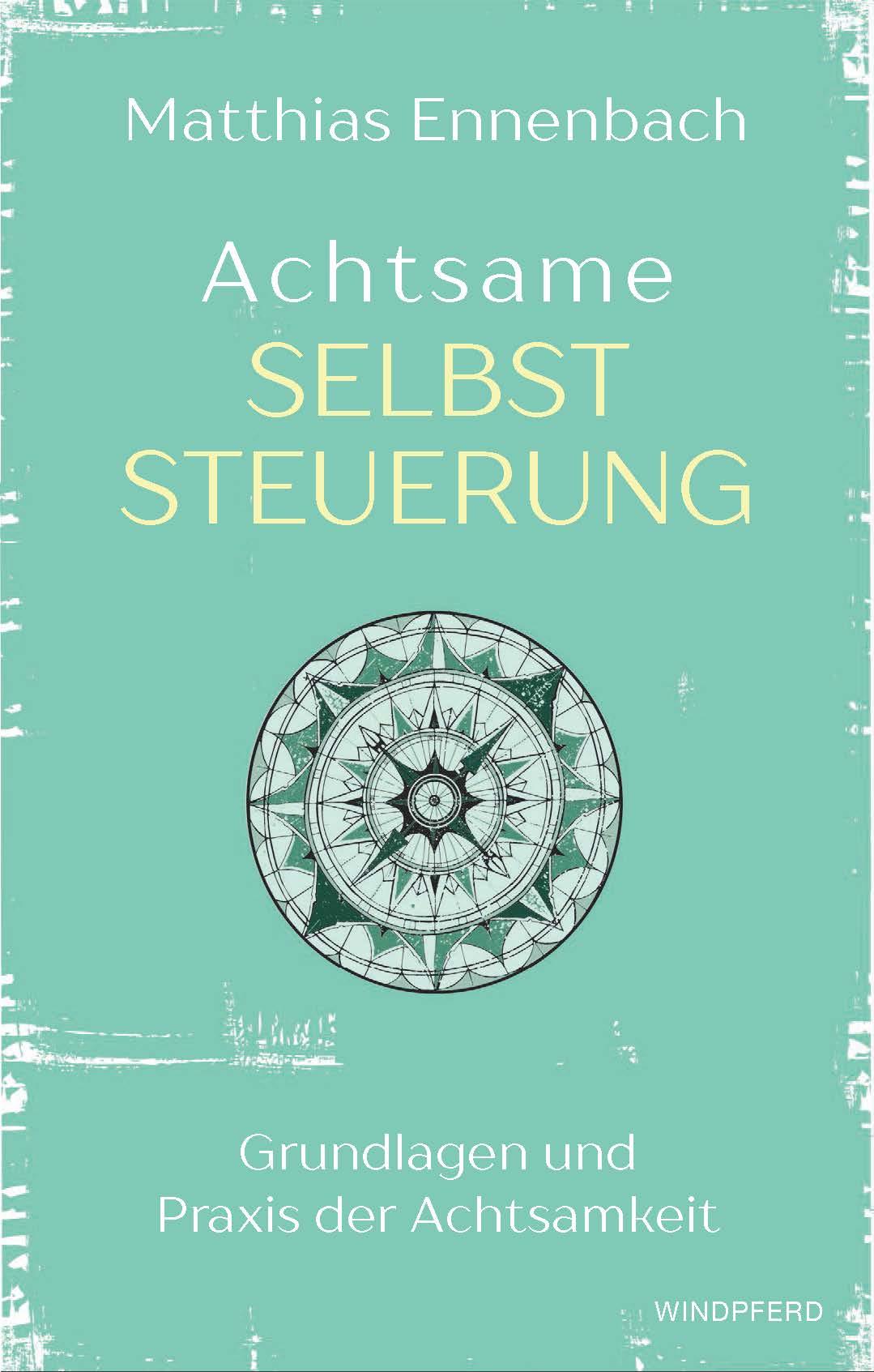 Achtsame Selbststeuerung, Matthias Ennenbach