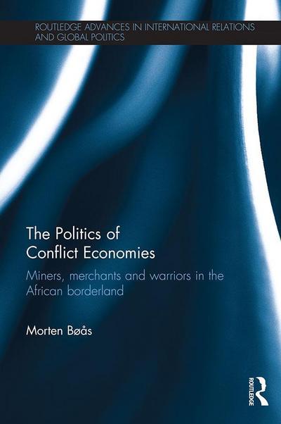 The Politics of Conflict Economies