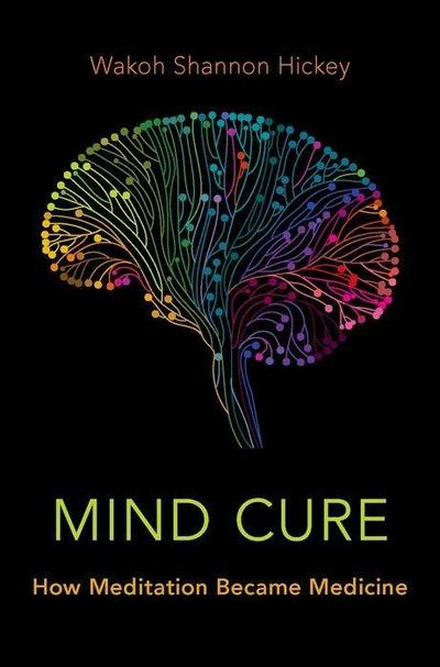 Mind Cure: From Meditation to Medicine