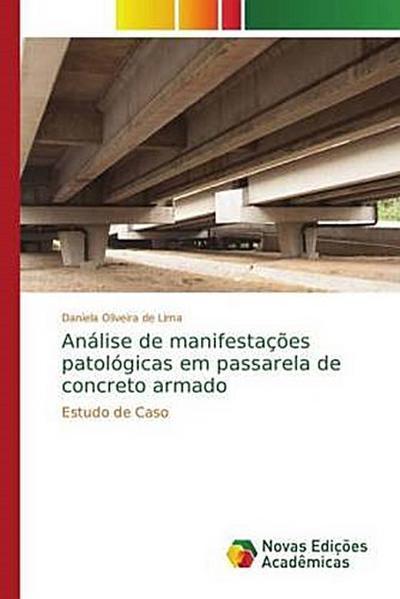 Análise de manifestações patológicas em passarela de concreto armado - Daniela Oliveira de Lima