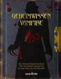 Geheimwissen Vampire; Das ultimative Vampir-H ...