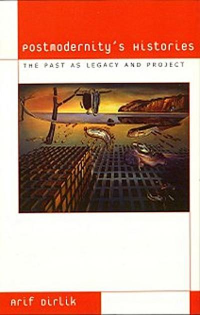 Postmodernity's Histories