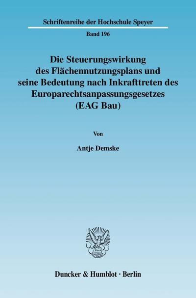 Die Steuerungswirkung des Flächennutzungsplans und seine Bedeutung nach Inkrafttreten des Europarechtsanpassungsgesetzes (EAG Bau)