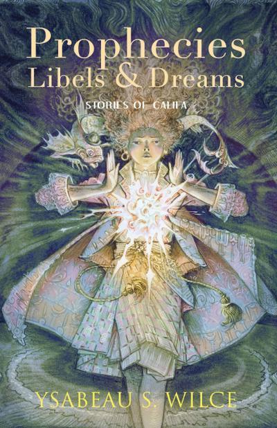 Prophecies, Libels & Dreams: Stories of Califa