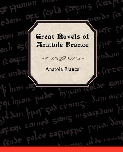 Great Novels of Anatole France