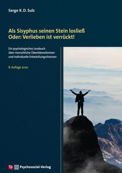 Als Sisyphus seinen Stein losließ. Oder: Verlieben ist verrückt!