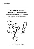 Zur Synthese von cis-1,2,3-trisubstituierten Cyclopropanen und ihrer Anwendung als TriCYP-Liganden in Pd-katalysierten Reaktionen