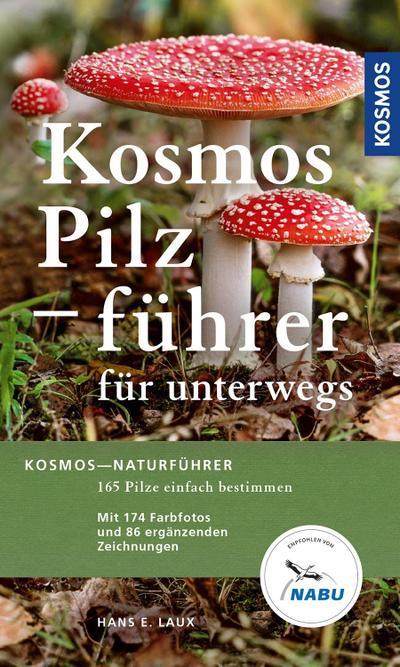 Kosmos Pilzführer für unterwegs; 165 Arten, über 250 Abbildungen; Deutsch; 0 Illustr., 0 schw.-w. Fotos, 86 Illustr., 174 farb. Fotos