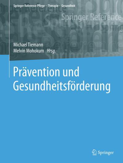 Prävention und Gesundheitsförderung (Springer Reference Pflege – Therapie – Gesundheit)
