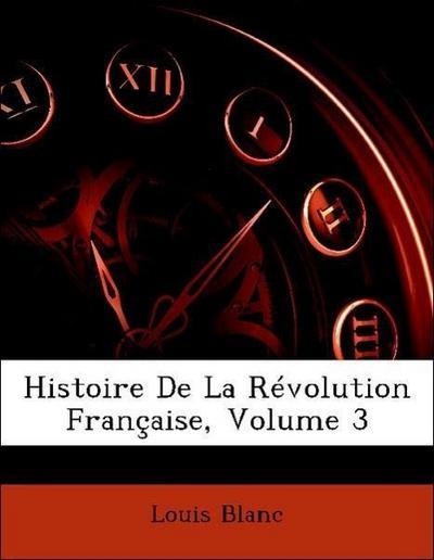 Histoire De La Révolution Française, Volume 3