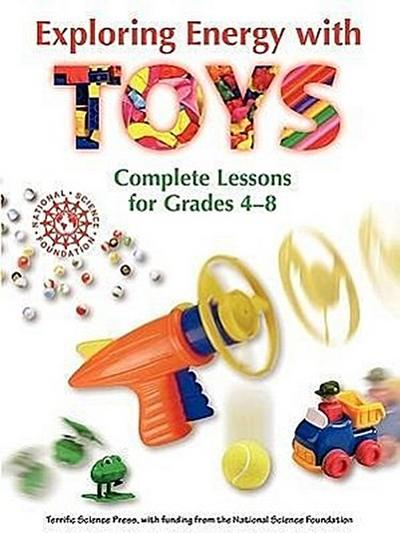 Exploring Energy with Toys: Complete Lessons for Grades 4-8