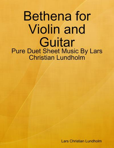 Bethena for Violin and Guitar - Pure Duet Sheet Music By Lars Christian Lundholm