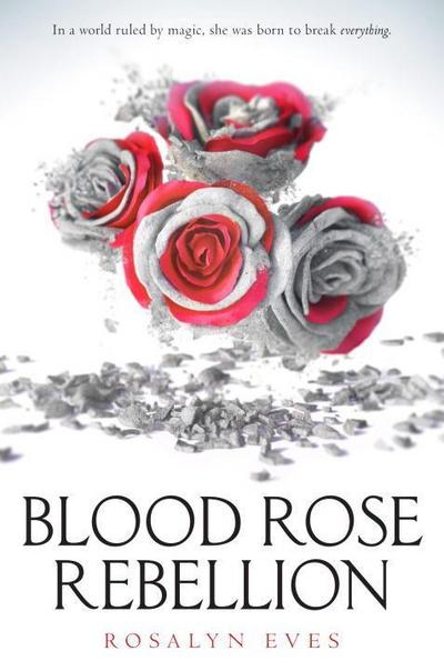 Blood Rose Rebellion - Knopf Books For Young Readers - Taschenbuch, Englisch, Rosalyn Eves, ,