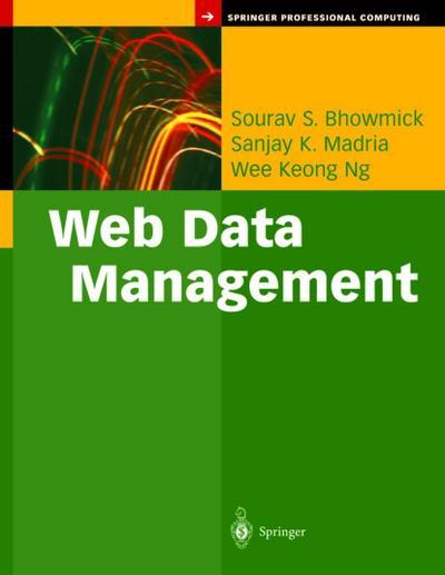 Web Data Management: A Warehouse Approach