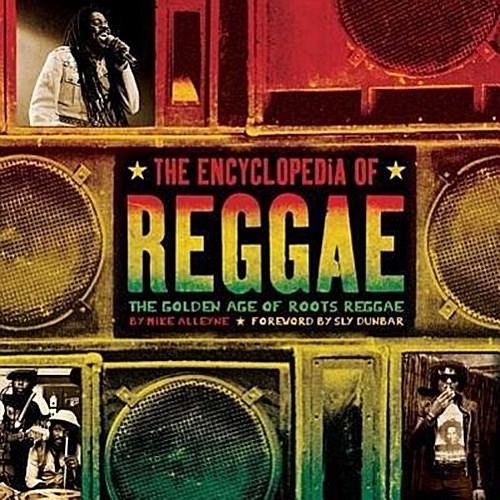 The Encyclopedia of Reggae Mike Alleyne