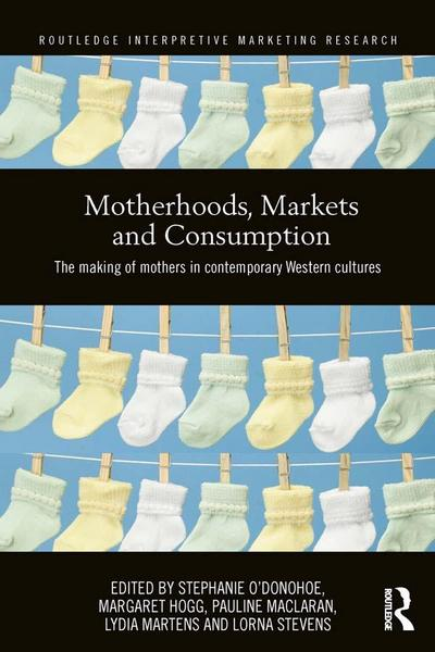 Motherhoods, Markets and Consumption