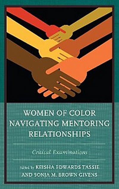 Women of Color Navigating Mentoring Relationships