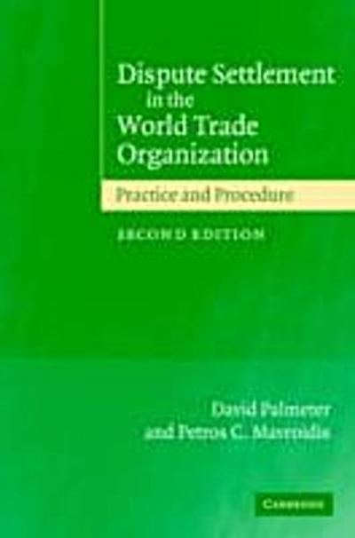 Dispute Settlement in the World Trade Organization