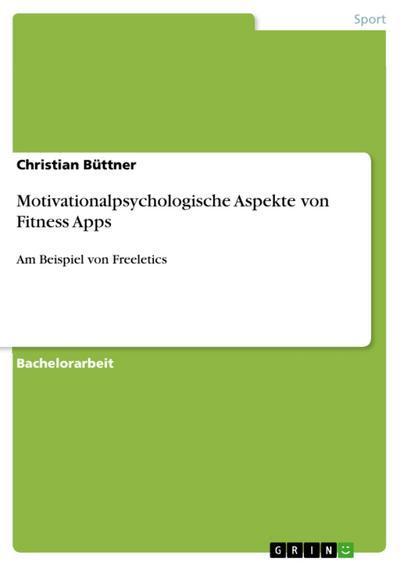 Motivationalpsychologische Aspekte von Fitness Apps
