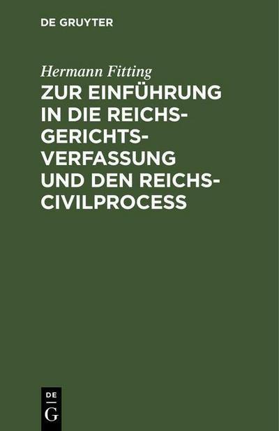 Zur Einführung in die Reichs-Gerichtsverfassung und den Reichs-Civilproceß