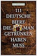 111 Deutsche Biere, die man getrunken haben m ...