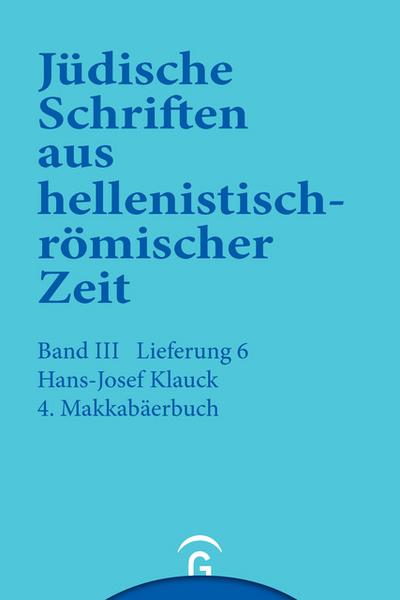 Jüdische Schriften aus  hellenistisch-römischer Zeit, Bd 3: Unterweisung in lehrhafter Form: 4.  Makkabäerbuch