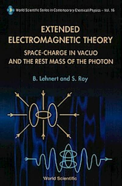 Extended Electromagnetic Theory, Space Charge In Vacuo And The Rest Mass Of Photon