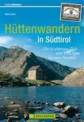 Hüttenwandern in Südtirol; Die 55 schönsten Z ...