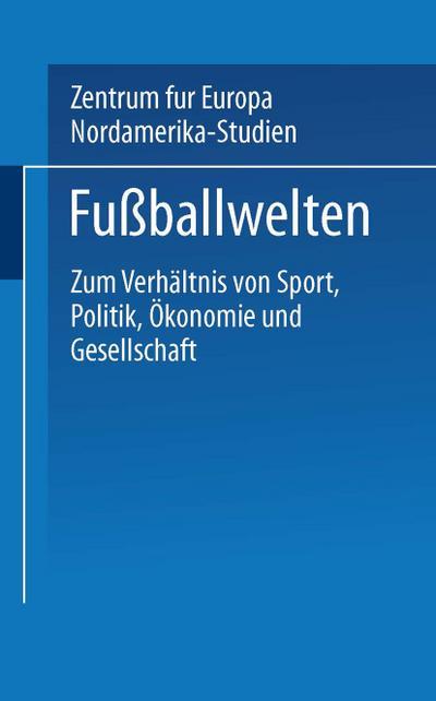 Jahrbuch für Europa- und Nordamerika-Studien: Fußballwelten