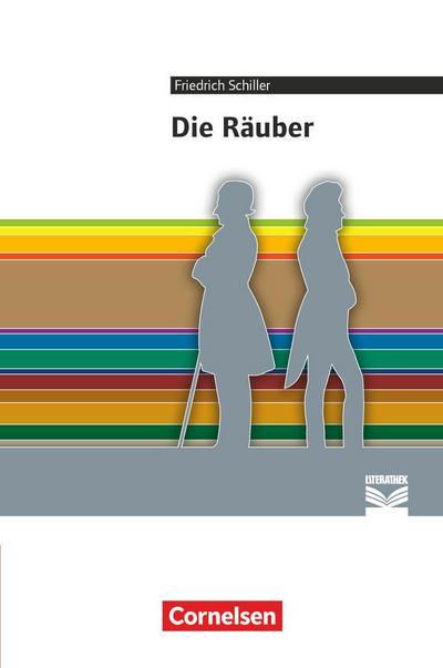 Cornelsen Literathek: Die Räuber: Empfohlen für das 10.-13. Schuljahr. Textausgabe. Text - Erläuterungen - Materialien