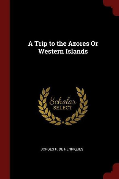 A Trip to the Azores or Western Islands