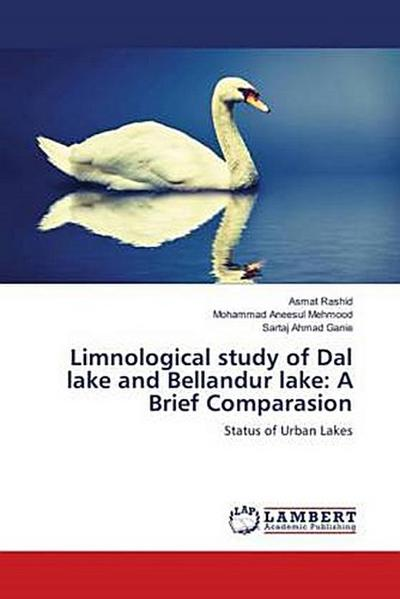 Limnological study of Dal lake and Bellandur lake: A Brief Comparasion