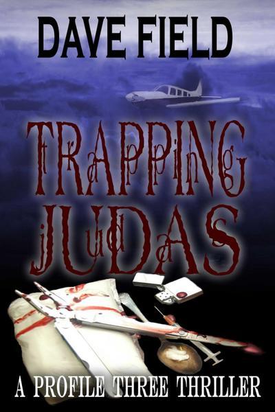 Trapping Judas: A Profile Three Thriller