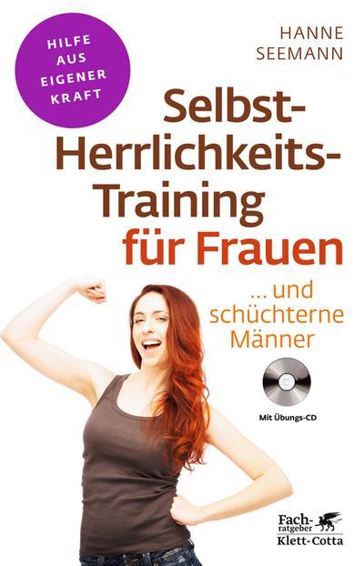 Selbst-Herrlichkeits-Training für Frauen...und schüchterne Männer
