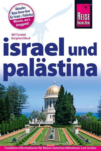 Reise Know-How Reiseführer Israel und Palästina; Reiseführer; Deutsch; 220 Fotos und 75 Karten und Stadtpläne, 220 farb. Fotos, 75 Karten