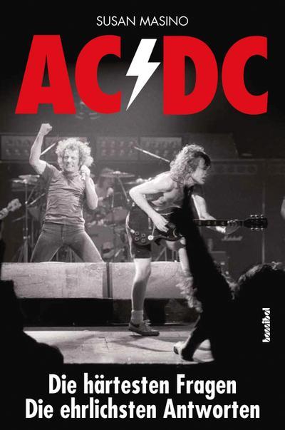 AC/DC - Die härtesten Fragen, Die ehrlichsten Antworten (Pop & Rock'n'Roll)