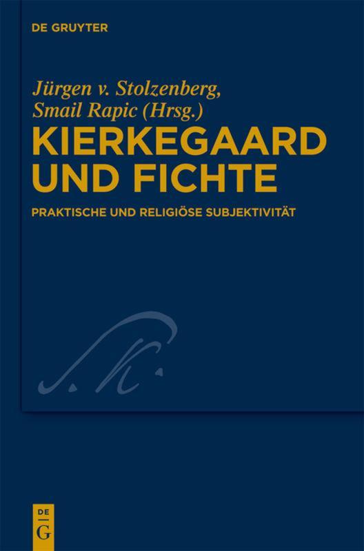 Kierkegaard und Fichte Jürgen Stolzenberg