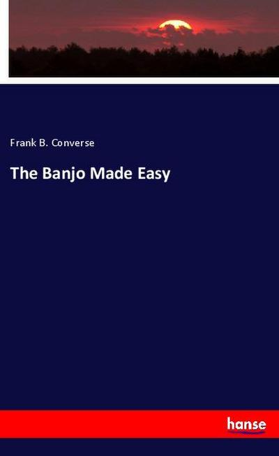 The Banjo Made Easy