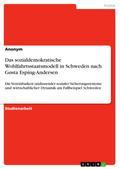 Das sozialdemokratische Wohlfahrtsstaatsmodell in Schweden nach Gøsta Esping-Andersen