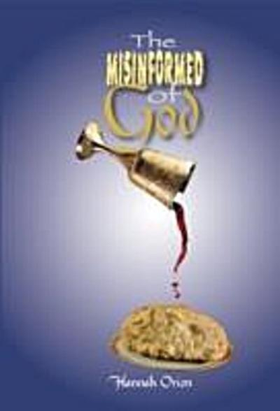 Misinformed of God
