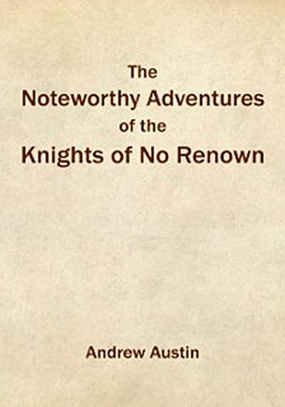 Noteworthy Adventures of the Knights of No Renown