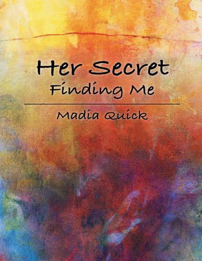Her Secret: Finding Me