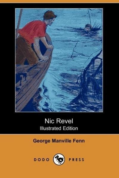 Nic Revel (Illustrated Edition) (Dodo Press)