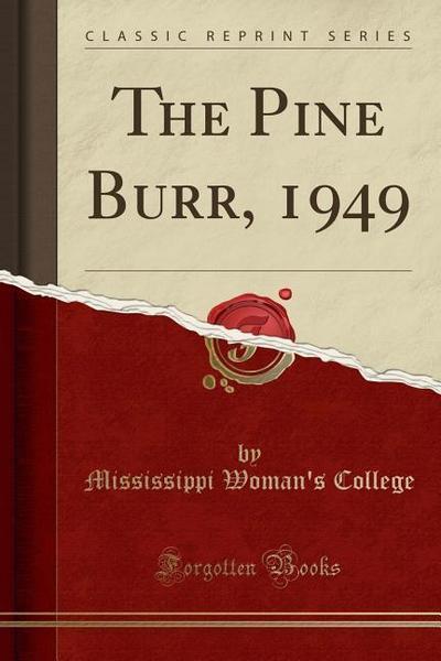 The Pine Burr, 1949 (Classic Reprint)