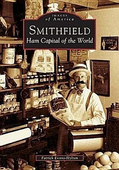 Smithfield:: Ham Capital of the World