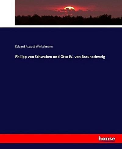 Philipp von Schwaben und Otto IV. von Braunschweig