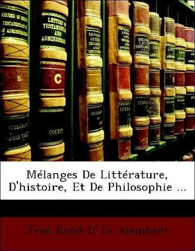 Mélanges De Littérature, D'histoire, Et De Philosophie ...